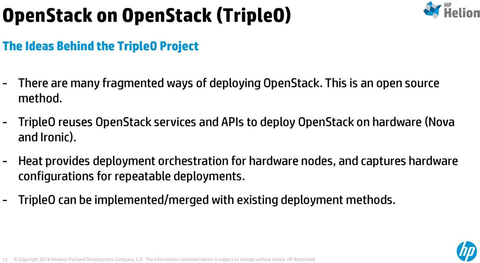 - TripleO reuses OpenStack services and APIs to deploy OpenStack on hardware (Nova and Ironic).