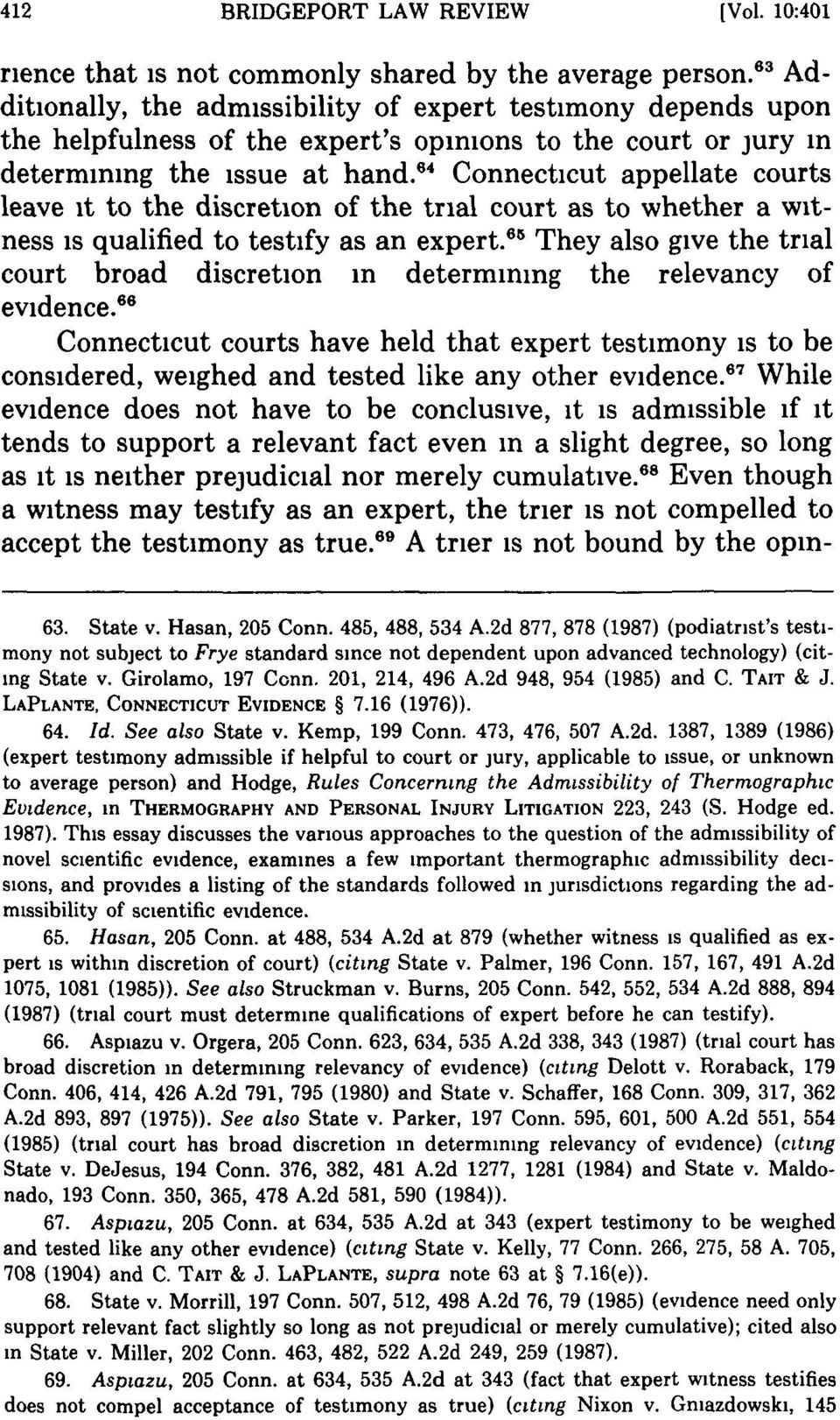 4 Connecticut appellate courts leave it to the discretion of the trial court as to whether a witness is qualified to testify as an expert.