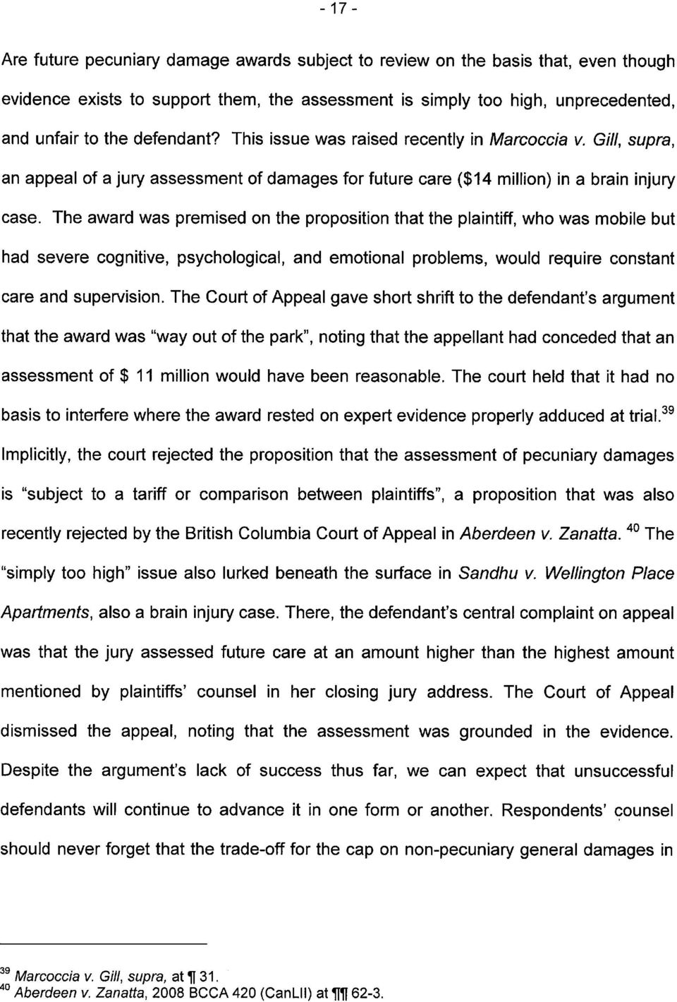 "The Court of Appeal gave short shrift to the defendant's argument that the award was ""way out of the park"", noting that the appellant had conceded that an Apartments, also a had no the court rejected"