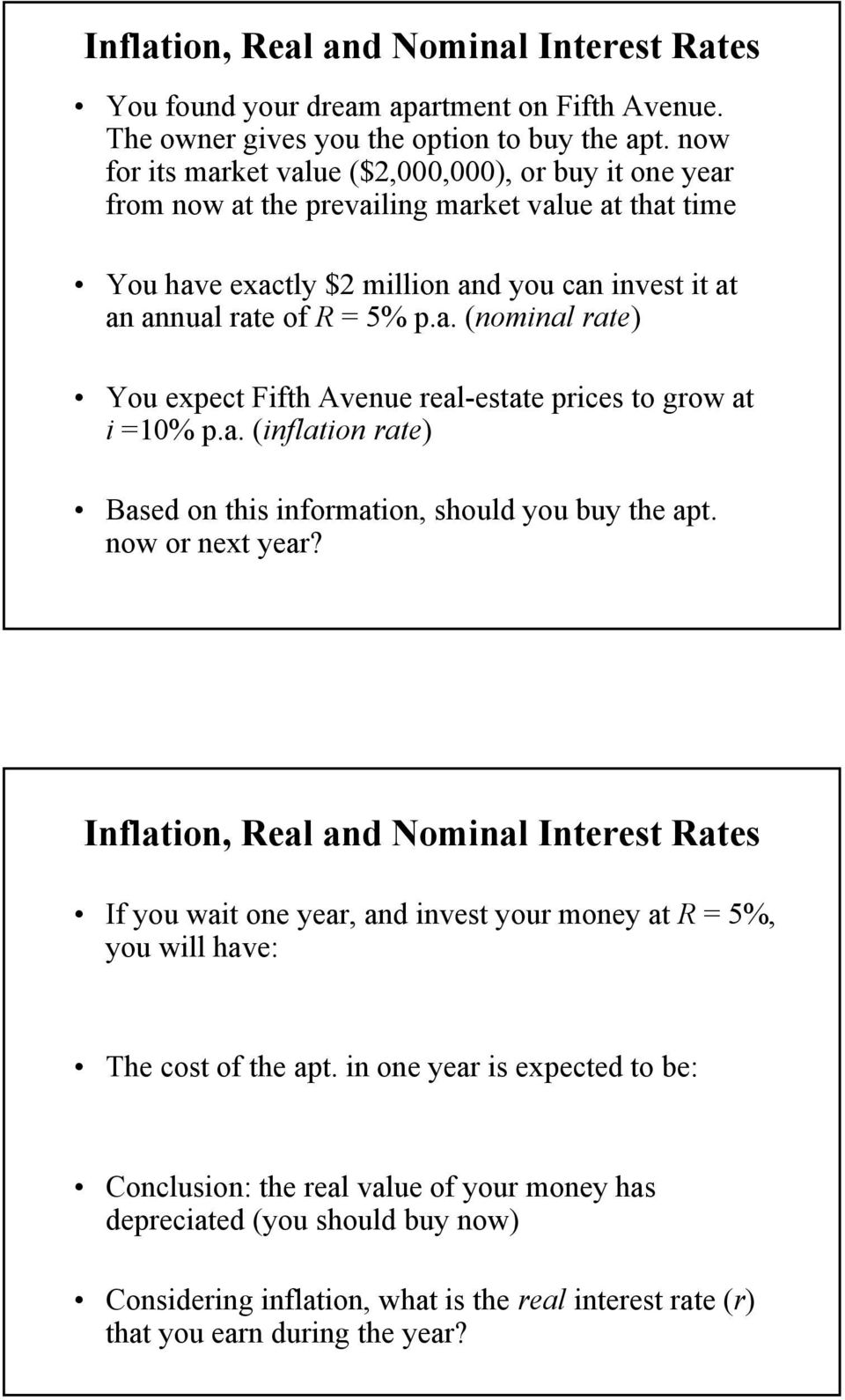 a. (inflation rate) Based on this information, should you buy the apt. now or next year?