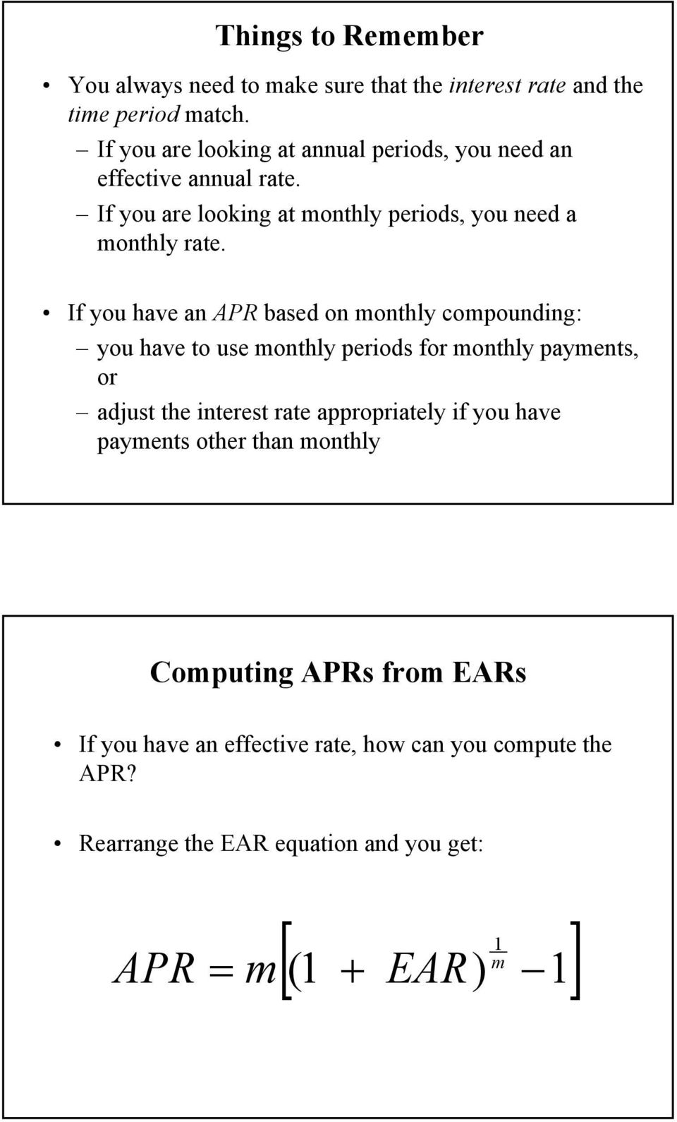 If you have an APR based on monthly compounding: you have to use monthly periods for monthly payments, or adjust the interest rate