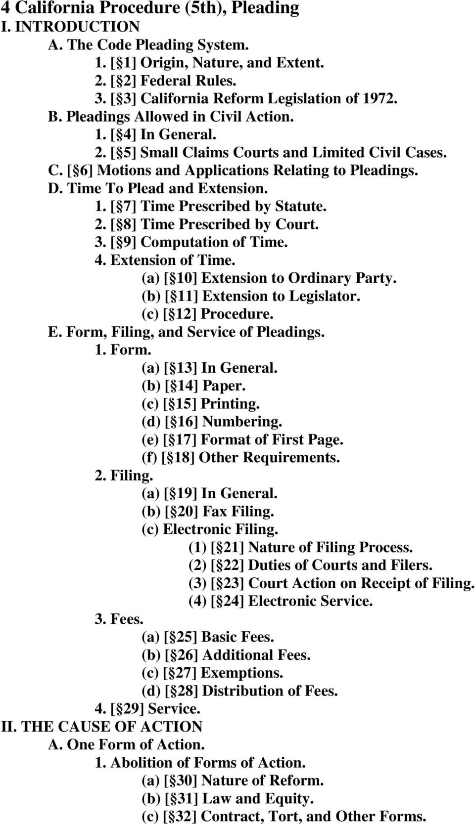 2. [ 8] Time Prescribed by Court. 3. [ 9] Computation of Time. 4. Extension of Time. (a) [ 10] Extension to Ordinary Party. (b) [ 11] Extension to Legislator. (c) [ 12] Procedure. E. Form, Filing, and Service of Pleadings.
