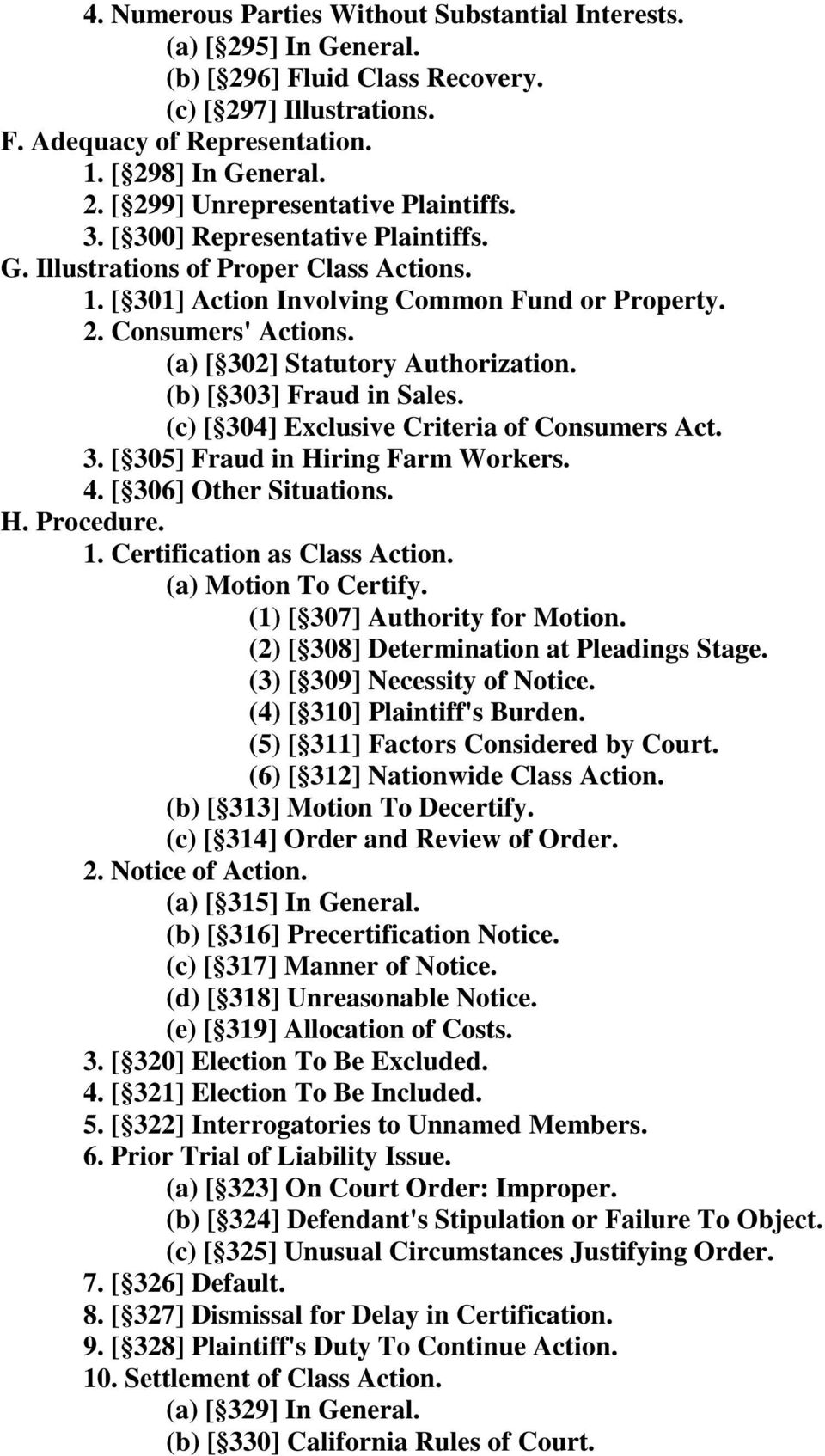 (b) [ 303] Fraud in Sales. (c) [ 304] Exclusive Criteria of Consumers Act. 3. [ 305] Fraud in Hiring Farm Workers. 4. [ 306] Other Situations. H. Procedure. 1. Certification as Class Action.