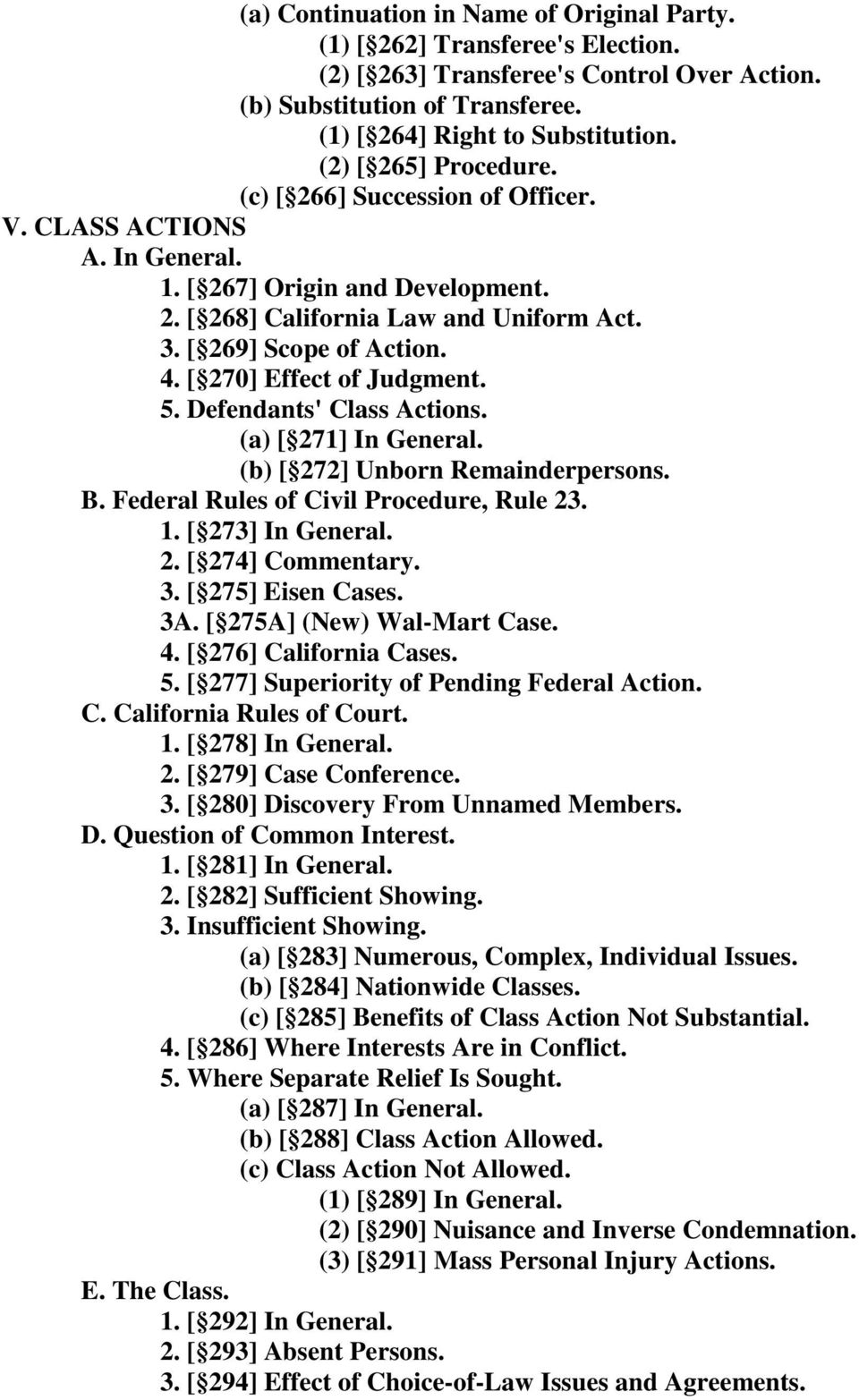 [ 270] Effect of Judgment. 5. Defendants' Class Actions. (a) [ 271] In General. (b) [ 272] Unborn Remainderpersons. B. Federal Rules of Civil Procedure, Rule 23. 1. [ 273] In General. 2. [ 274] Commentary.
