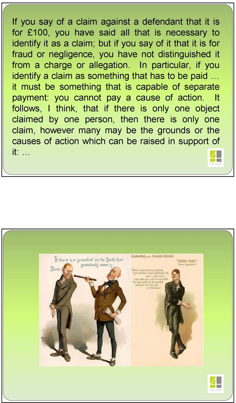 In particular, if you identify a claim as something that has to be paid it must be something that is capable of separate payment: you cannot pay a