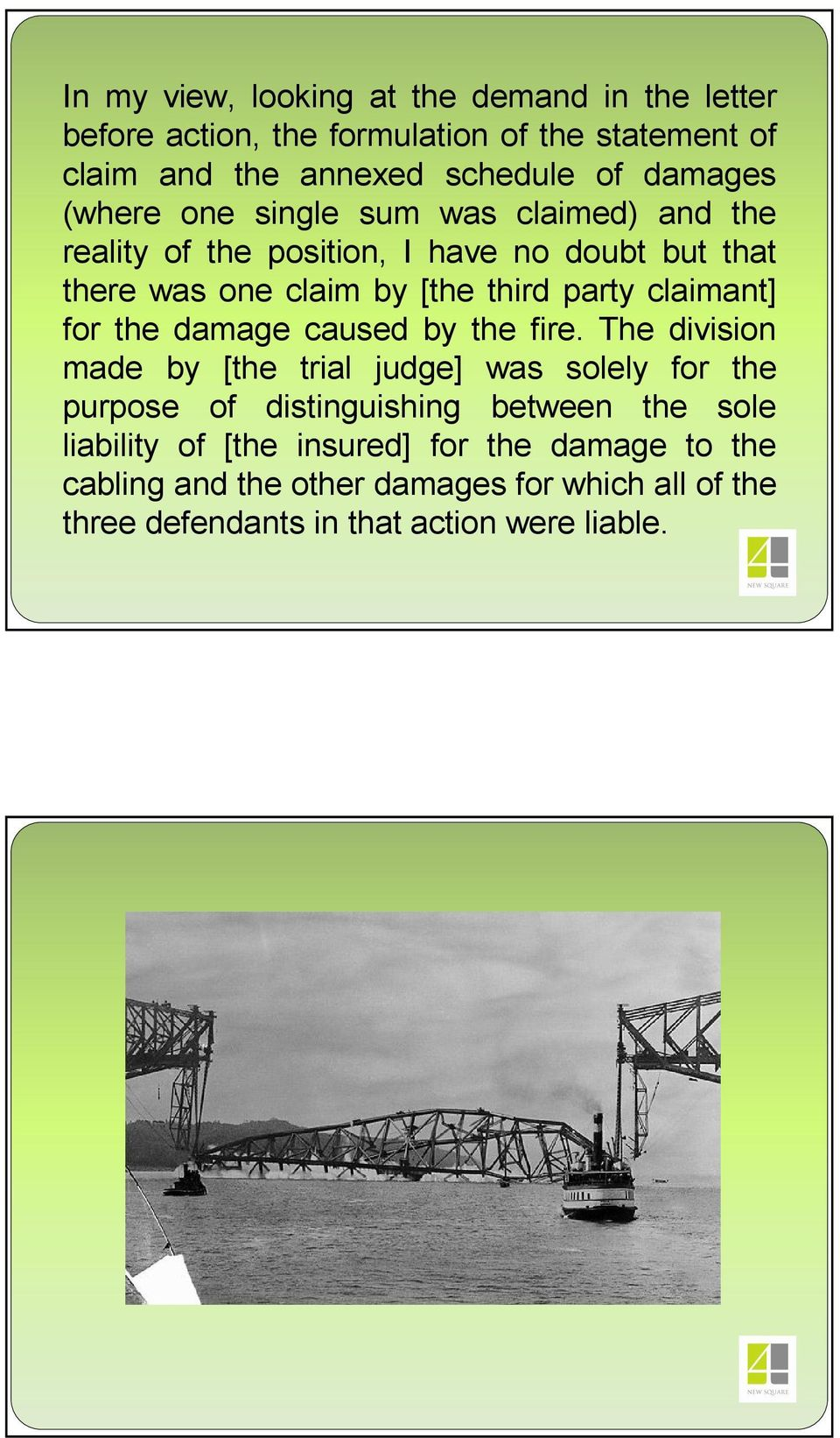 claimant] for the damage caused by the fire.
