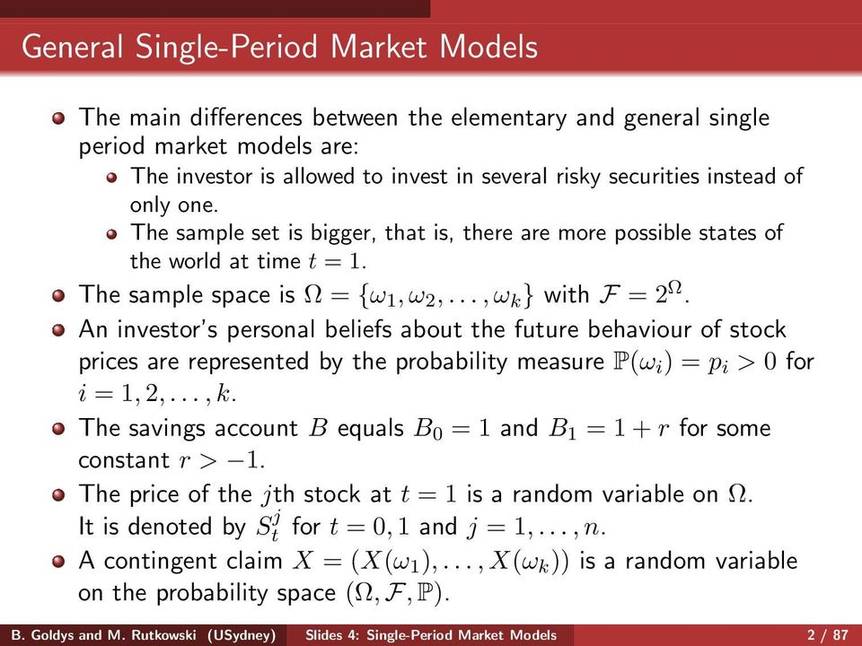 An investor s personal beliefs about the future behaviour of stock prices are represented by the probability measure P(ω i ) = p i > 0 for i = 1,2,...,k.