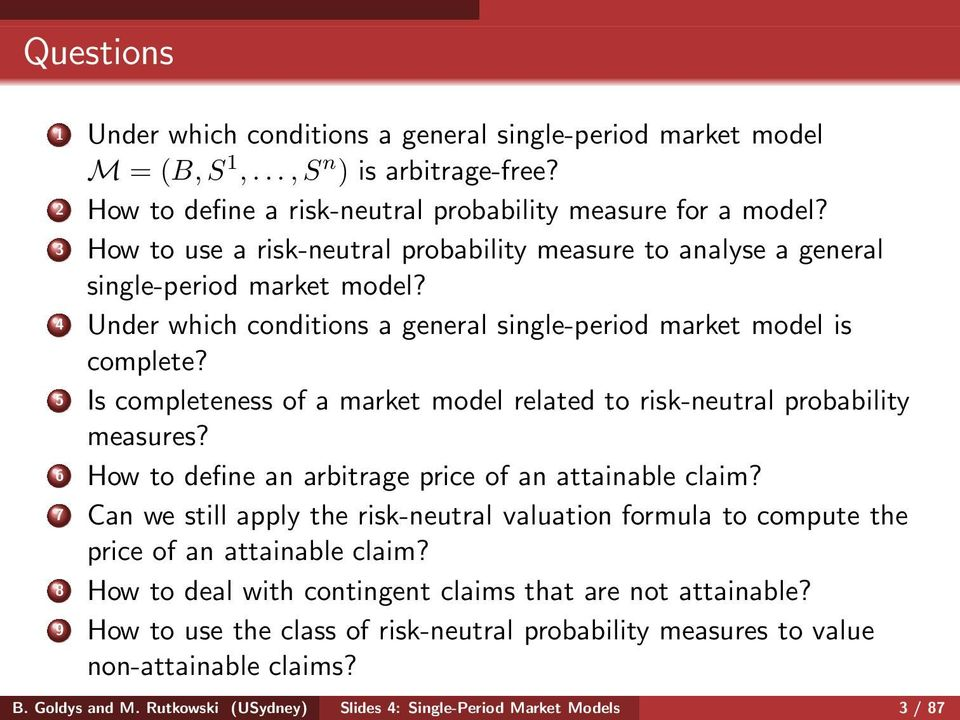 5 Is completeness of a market model related to risk-neutral probability measures? 6 How to define an arbitrage price of an attainable claim?