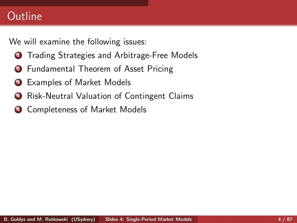 Market Models 4 Risk-Neutral Valuation of Contingent Claims 5 Completeness of