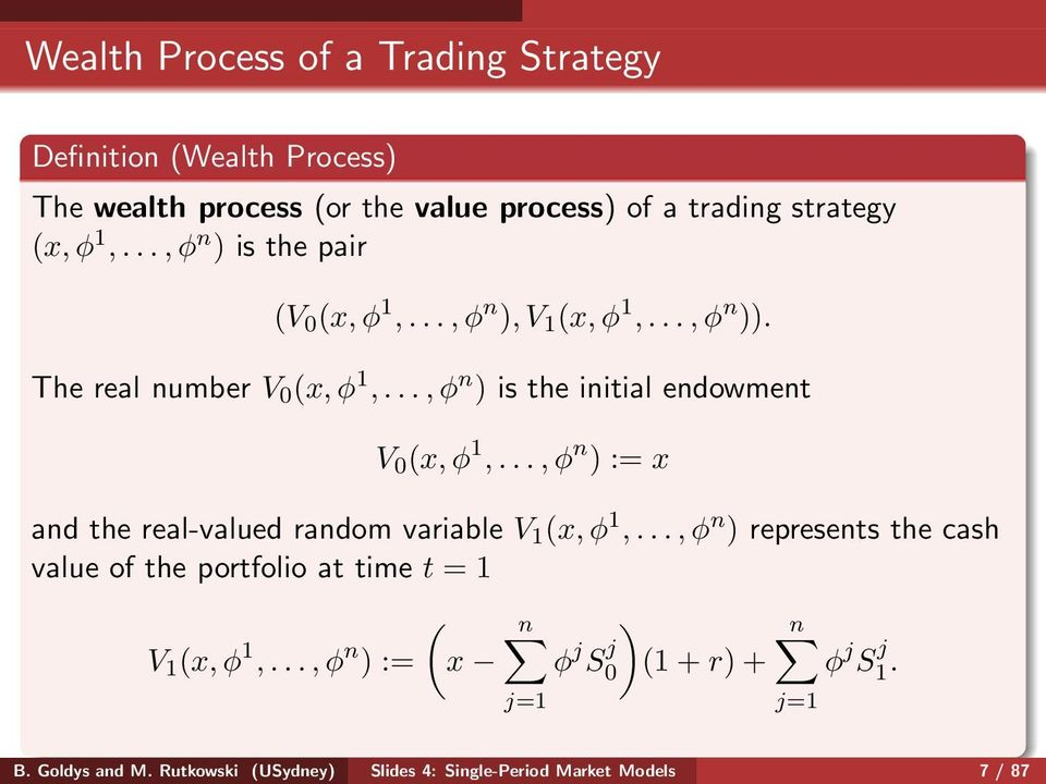 ..,φ n ) := x and the real-valued random variable V 1 (x,φ 1,...,φ n ) represents the cash value of the portfolio at time t = 1 V 1 (x,φ 1,.