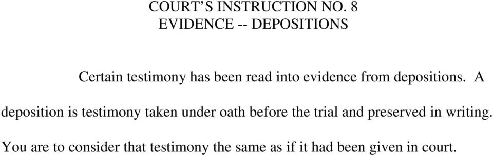 evidence from depositions.