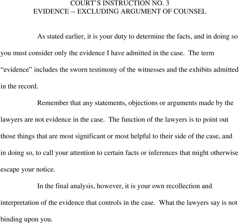 The term evidence includes the sworn testimony of the witnesses and the exhibits admitted in the record.