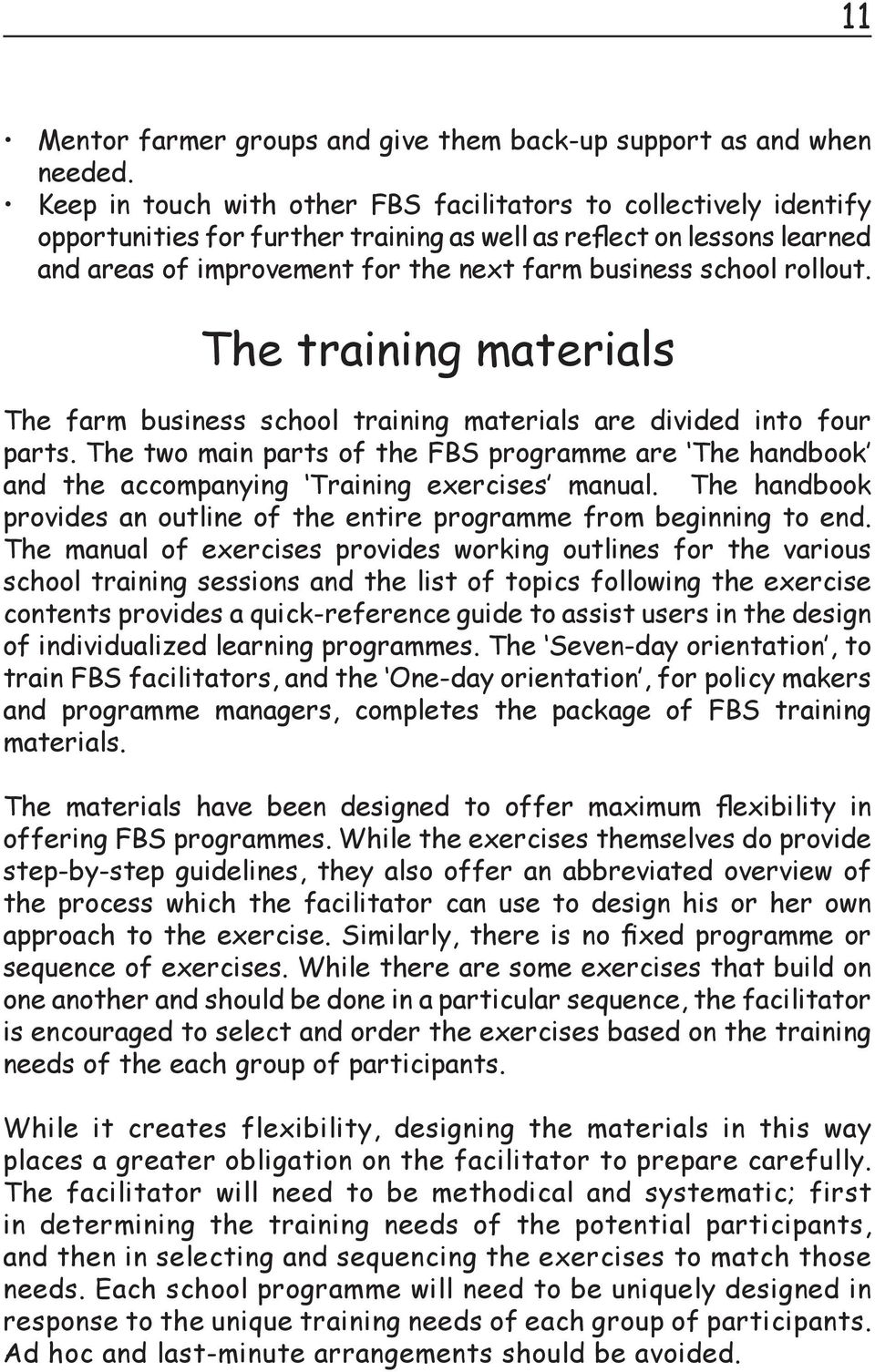 rollout. The training materials The farm business school training materials are divided into four parts.