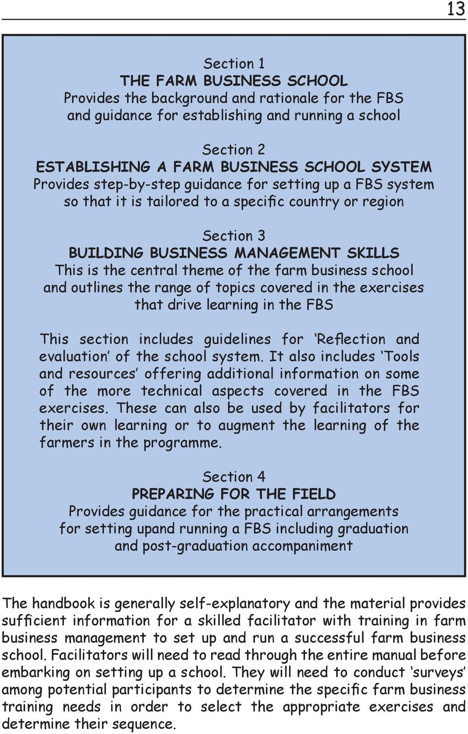 business school and outlines the range of topics covered in the exercises that drive learning in the FBS This section includes guidelines for Reflection and evaluation of the school system.