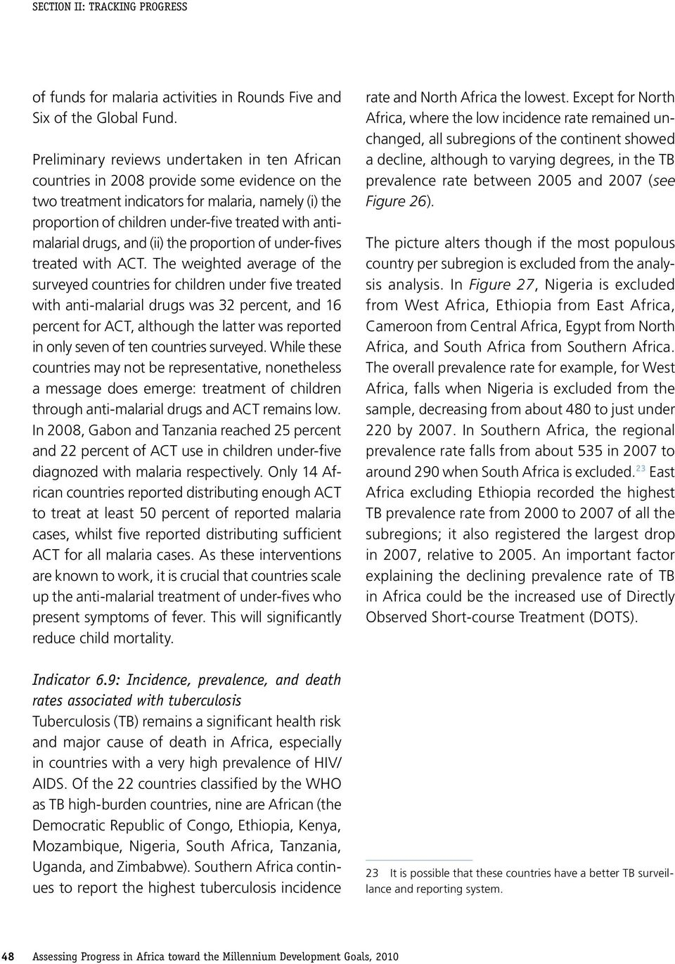 antimalarial drugs, and (ii) the proportion of under-fives treated with ACT.