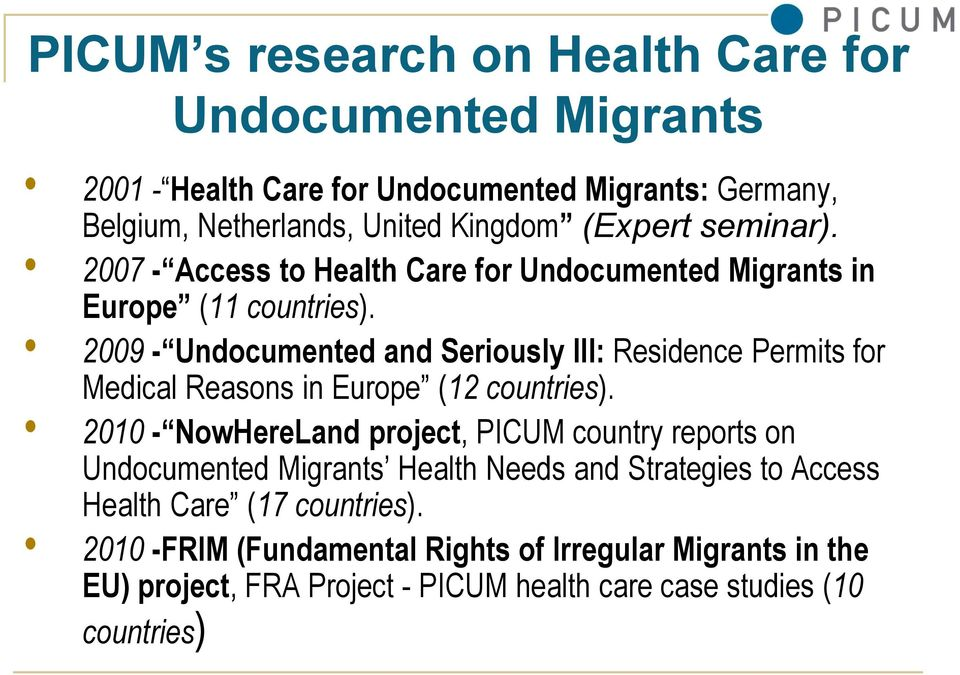 2009 - Undocumented and Seriously Ill: Residence Permits for Medical Reasons in Europe (12 countries).
