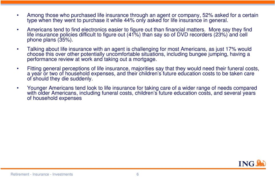 More say they find life insurance policies difficult to figure out (41%) than say so of DVD recorders (23%) and cell phone plans (35%).