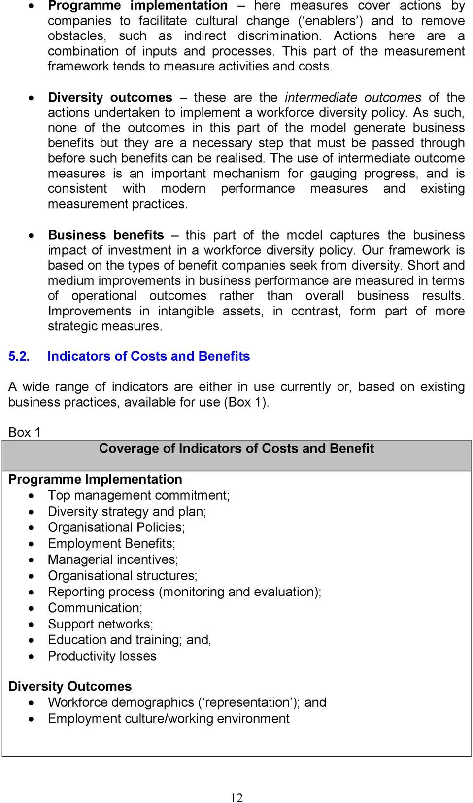 Diversity outcomes these are the intermediate outcomes of the actions undertaken to implement a workforce diversity policy.