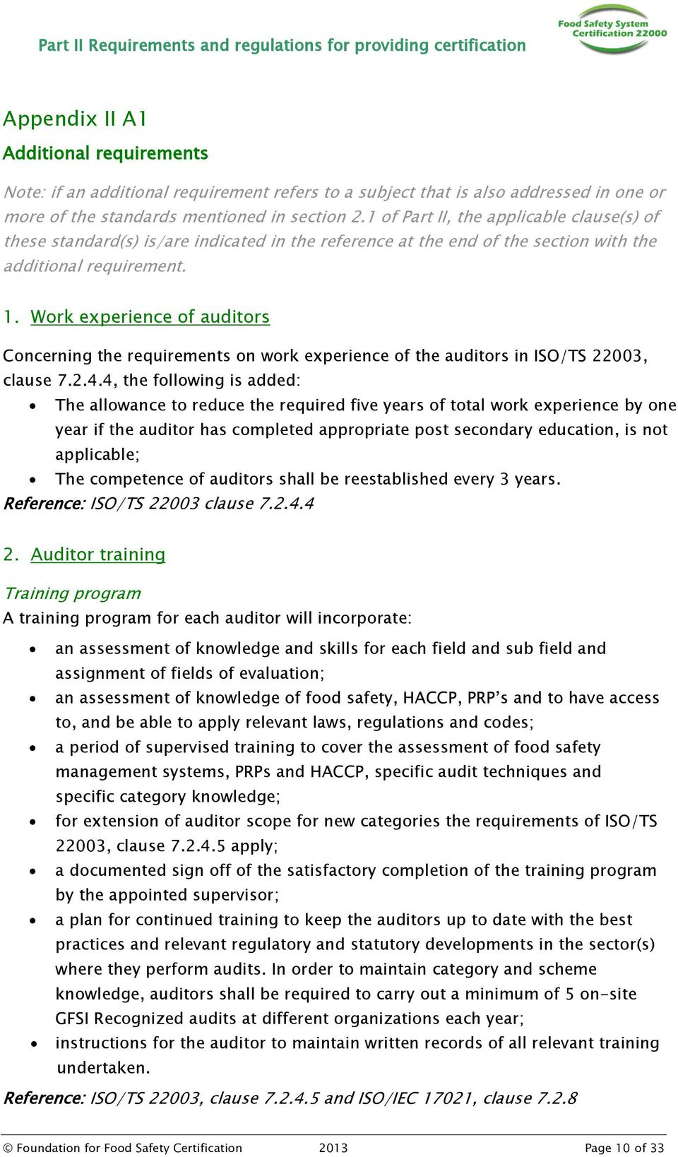 Work experience of auditors Concerning the requirements on work experience of the auditors in ISO/TS 22003, clause 7.2.4.