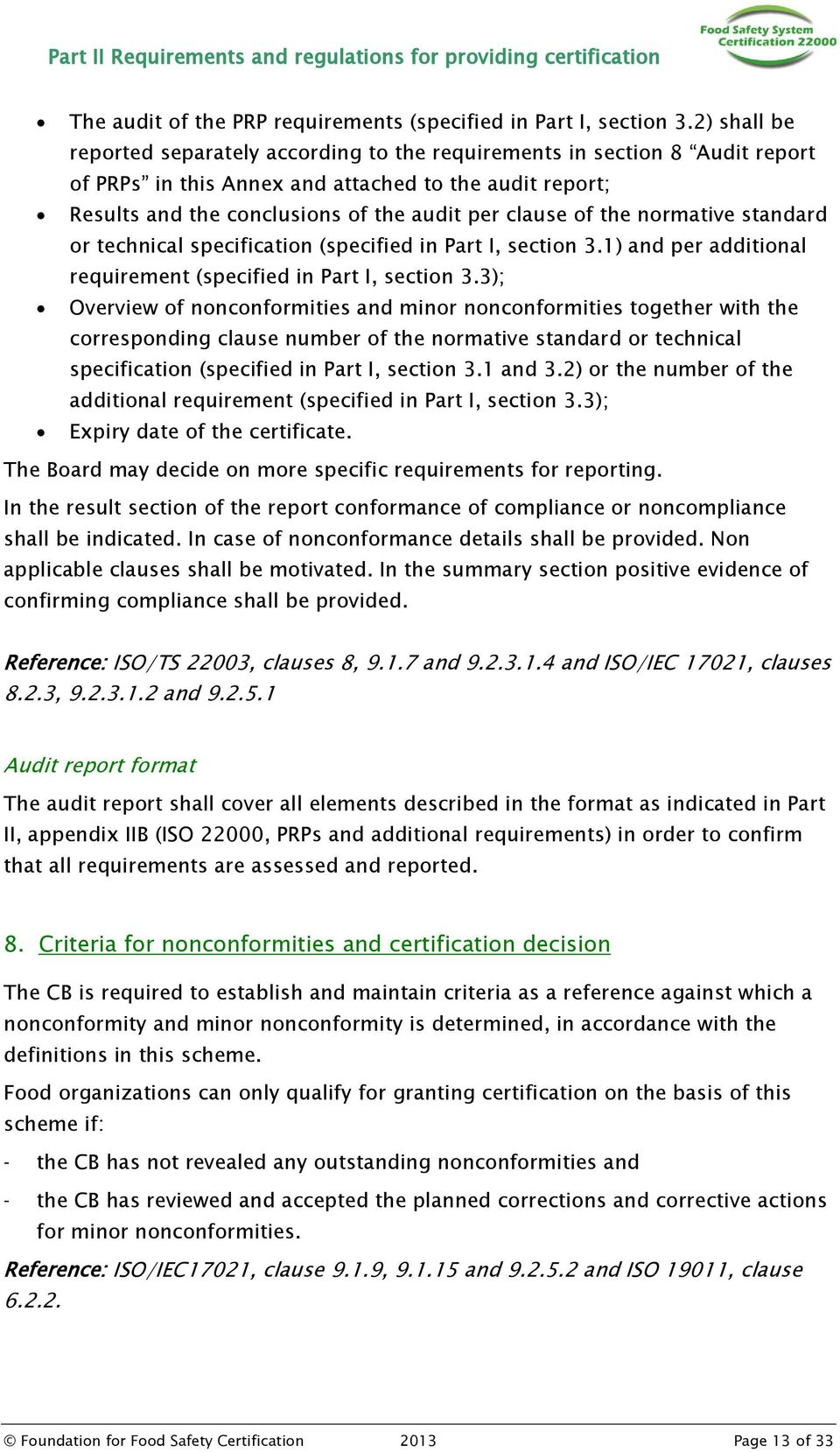 the normative standard or technical specification (specified in Part I, section 3.1) and per additional requirement (specified in Part I, section 3.