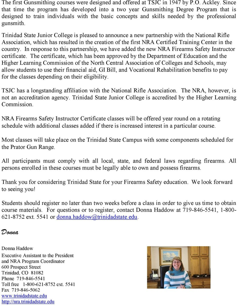 Trinidad State Junior College is pleased to announce a new partnership with the National Rifle Association, which has resulted in the creation of the first NRA Certified Training Center in the