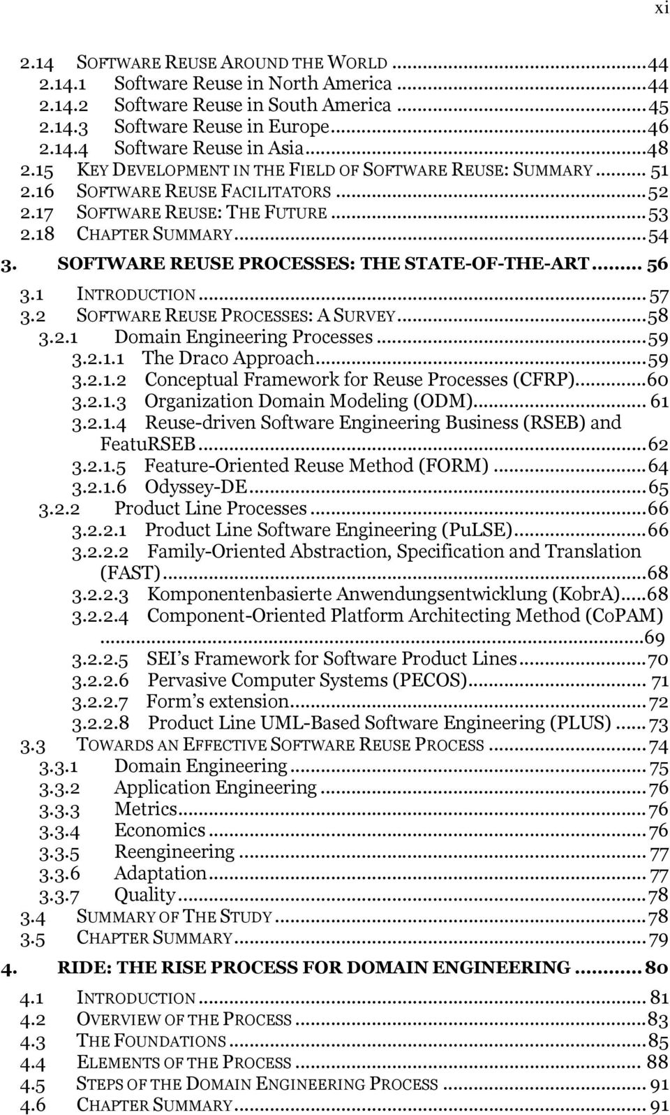 SOFTWARE REUSE PROCESSES: THE STATE-OF-THE-ART... 56 3.1 INTRODUCTION... 57 3.2 SOFTWARE REUSE PROCESSES: A SURVEY...58 3.2.1 Domain Engineering Processes...59 3.2.1.1 The Draco Approach...59 3.2.1.2 Conceptual Framework for Reuse Processes (CFRP).