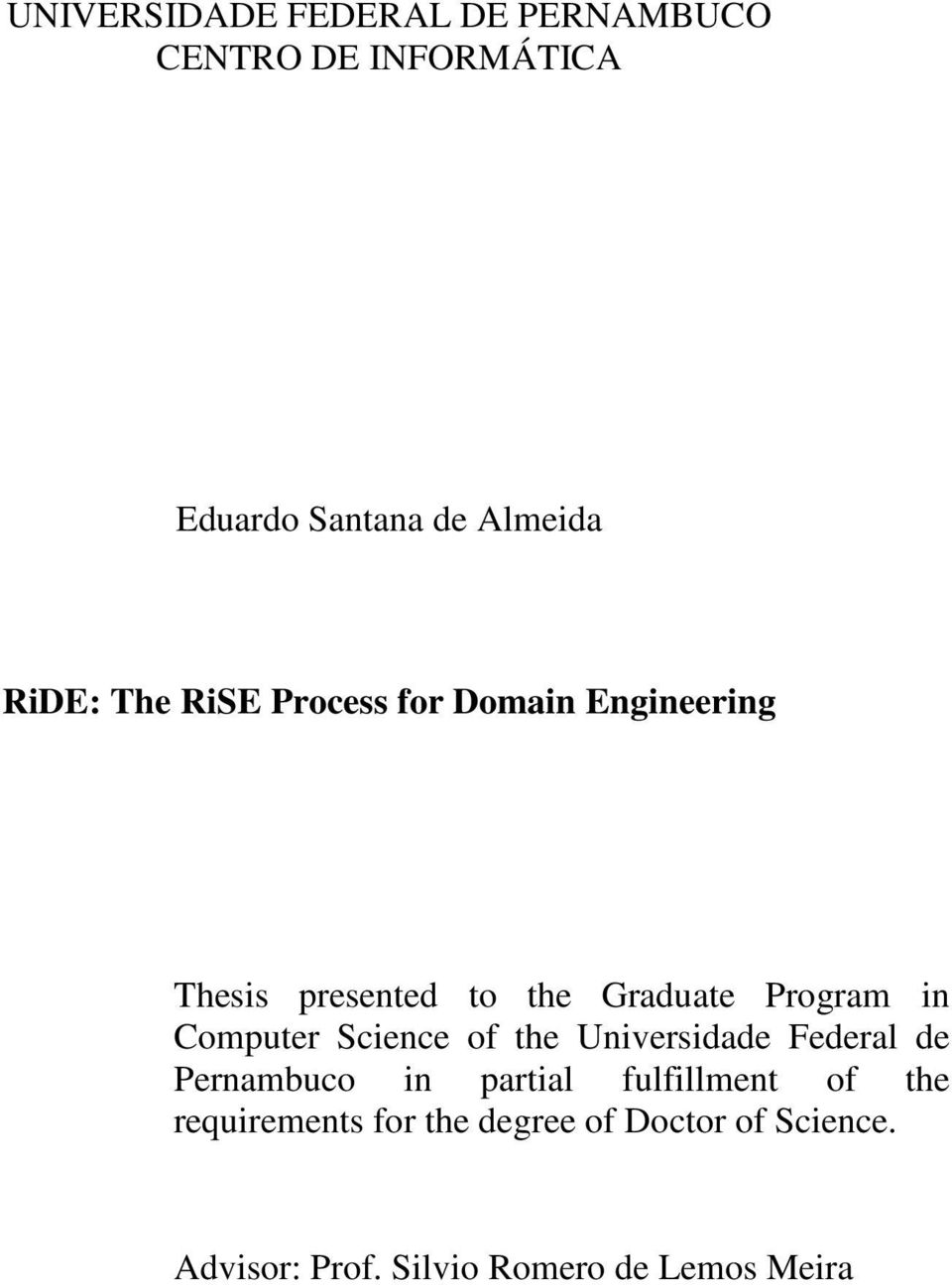 in Computer Science of the Universidade Federal de Pernambuco in partial fulfillment of