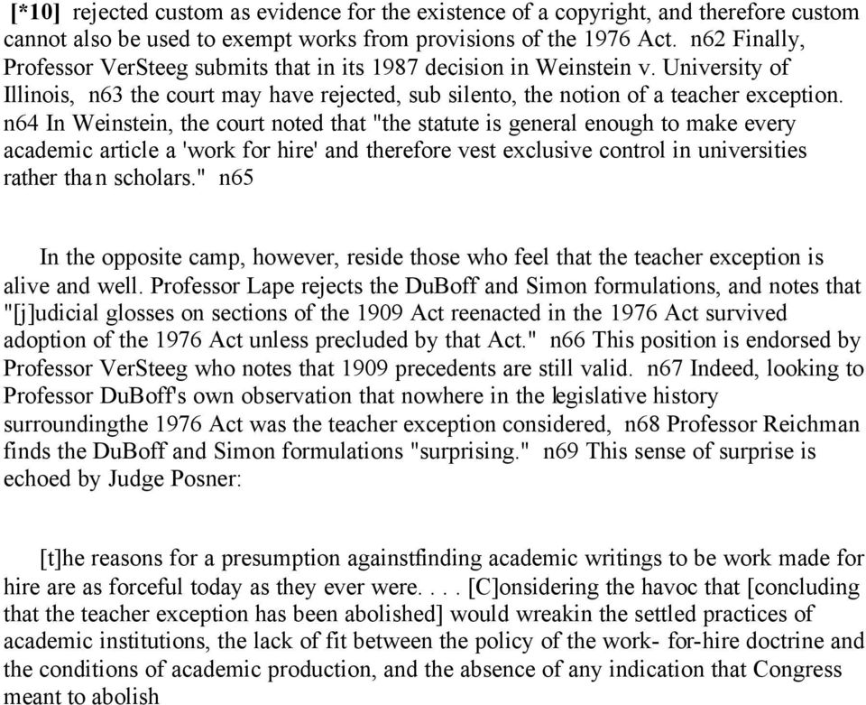 "n64 In Weinstein, the court noted that ""the statute is general enough to make every academic article a 'work for hire' and therefore vest exclusive control in universities rather than scholars."