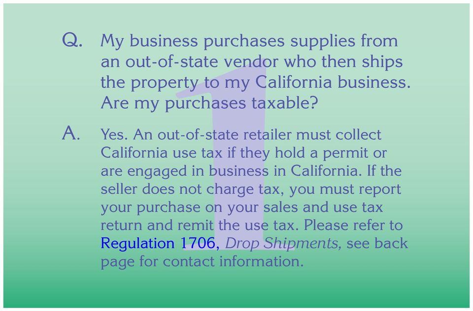 An out-of-state retailer must collect California use tax if they hold a permit or are engaged in business in California.