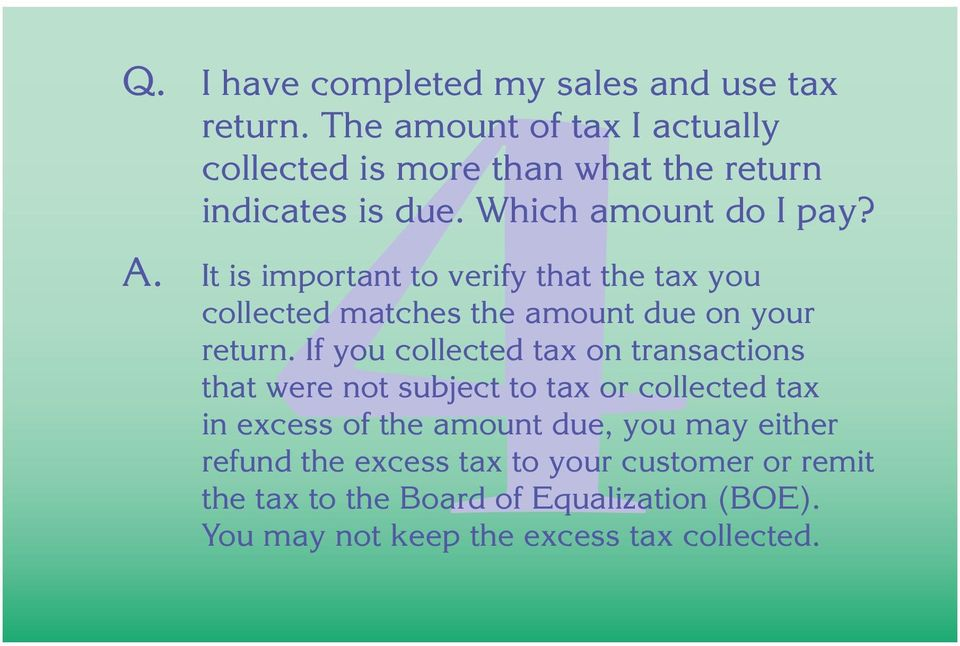 It is important to verify that the tax you collected matches the amount due on your return.