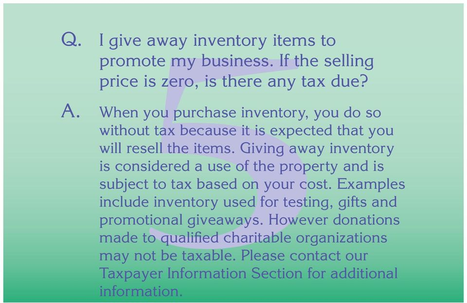 Giving away inventory is considered a use of the property and is subject to tax based on your cost.