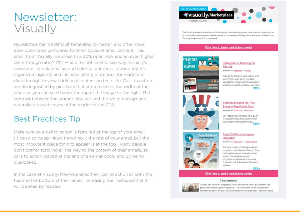 Visually s newsletter template is fun and colorful, but most importantly, it s organized logically and includes plenty of options for readers to click through to view additional content on their site.