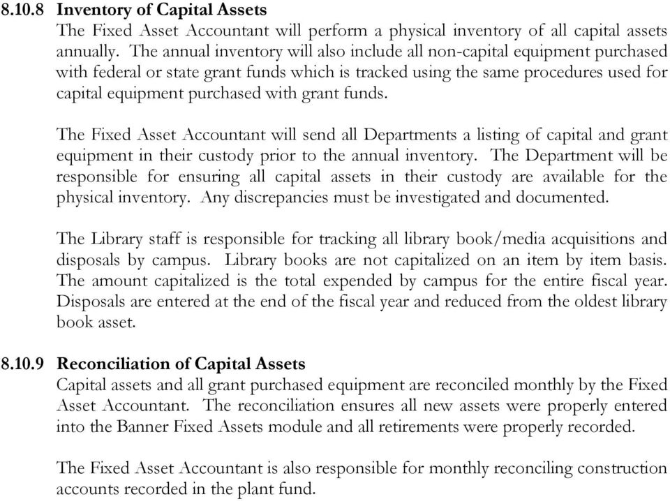 funds. The Fixed Asset Accountant will send all Departments a listing of capital and grant equipment in their custody prior to the annual inventory.