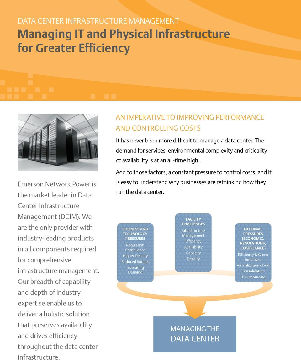 Add to those factors, a constant pressure to control costs, and it Emerson Network Power is the market leader in Data Center Infrastructure Management (DCIM).