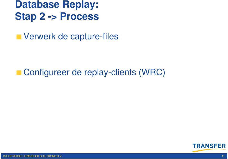 Configureer de replay-clients