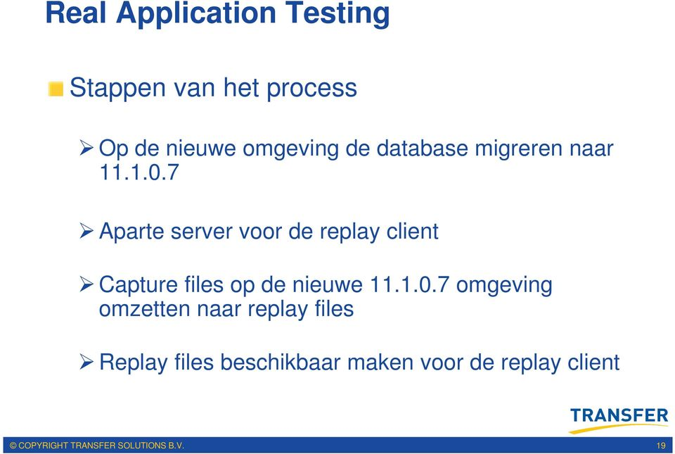 7 Aparte server voor de replay client Capture files op de nieuwe 11.1.0.