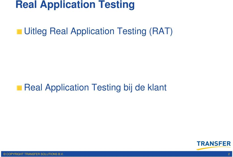 Real Application Testing bij de