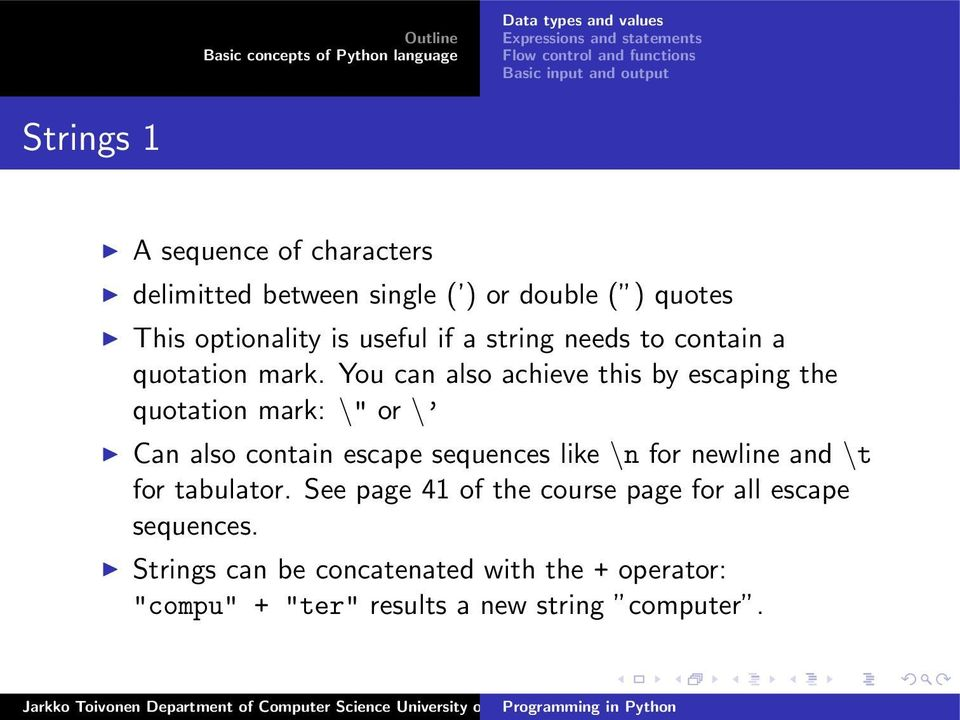 "You can also achieve this by escaping the quotation mark: "" or \ Can also contain escape sequences like \n for"