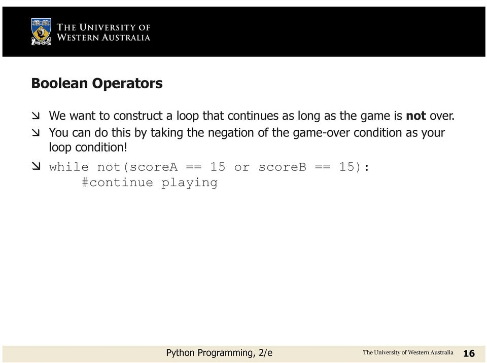 æ You can do this by taking the negation of the game-over