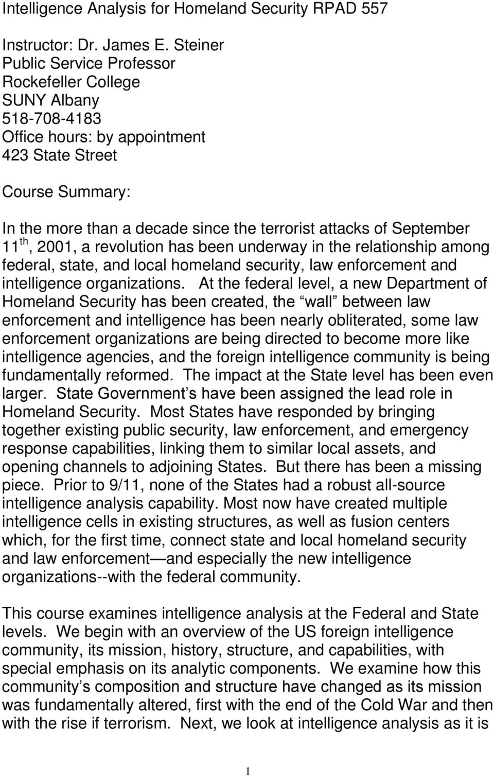 September 11 th, 2001, a revolution has been underway in the relationship among federal, state, and local homeland security, law enforcement and intelligence organizations.
