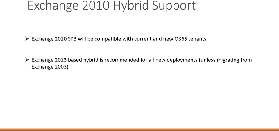 tenants Exchange 2013 based hybrid is recommended