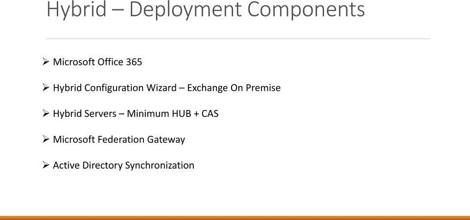 Premise Hybrid Servers Minimum HUB + CAS