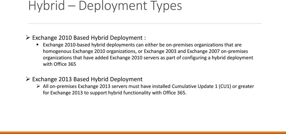 added Exchange 2010 servers as part of configuring a hybrid deployment with Office 365 Exchange 2013 Based Hybrid Deployment All