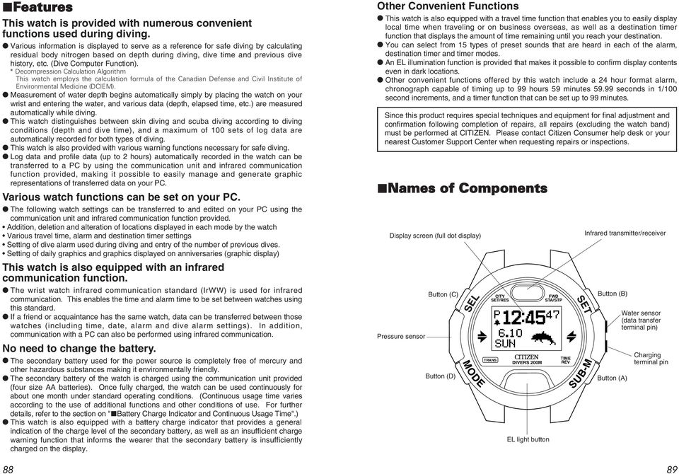 (Dive Computer Function). * Decompression Calculation Algorithm This watch employs the calculation formula of the Canadian Defense and Civil Institute of Environmental Medicine (DCIEM).