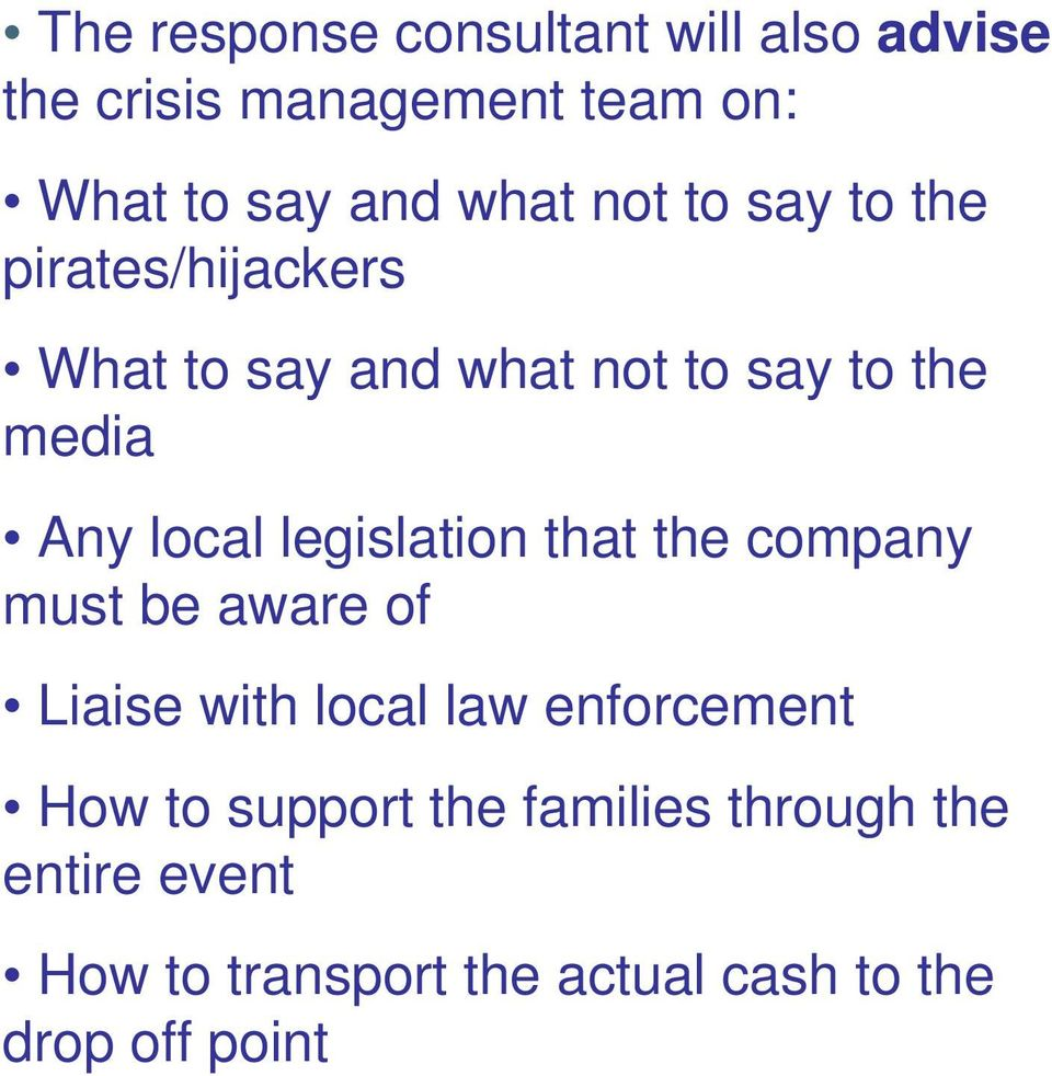 legislation that the company must be aware of Liaise with local law enforcement How to