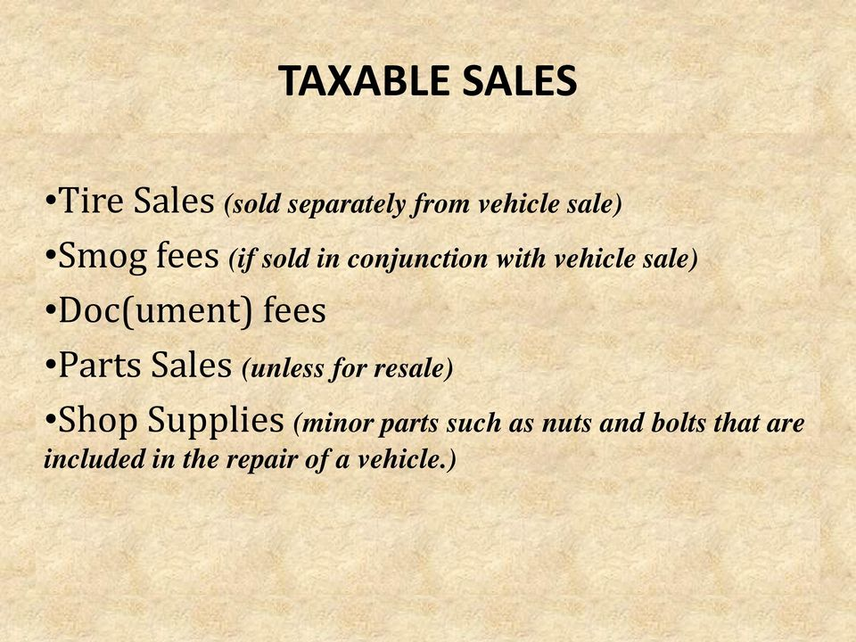 fees Parts Sales (unless for resale) Shop Supplies (minor parts