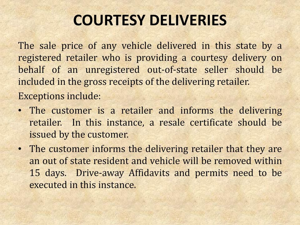 Exceptions include: The customer is a retailer and informs the delivering retailer.