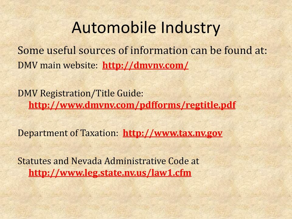dmvnv.com/pdfforms/regtitle.pdf Department of Taxation: http://www.tax.nv.gov Statutes and Nevada Administrative Code at http://www.