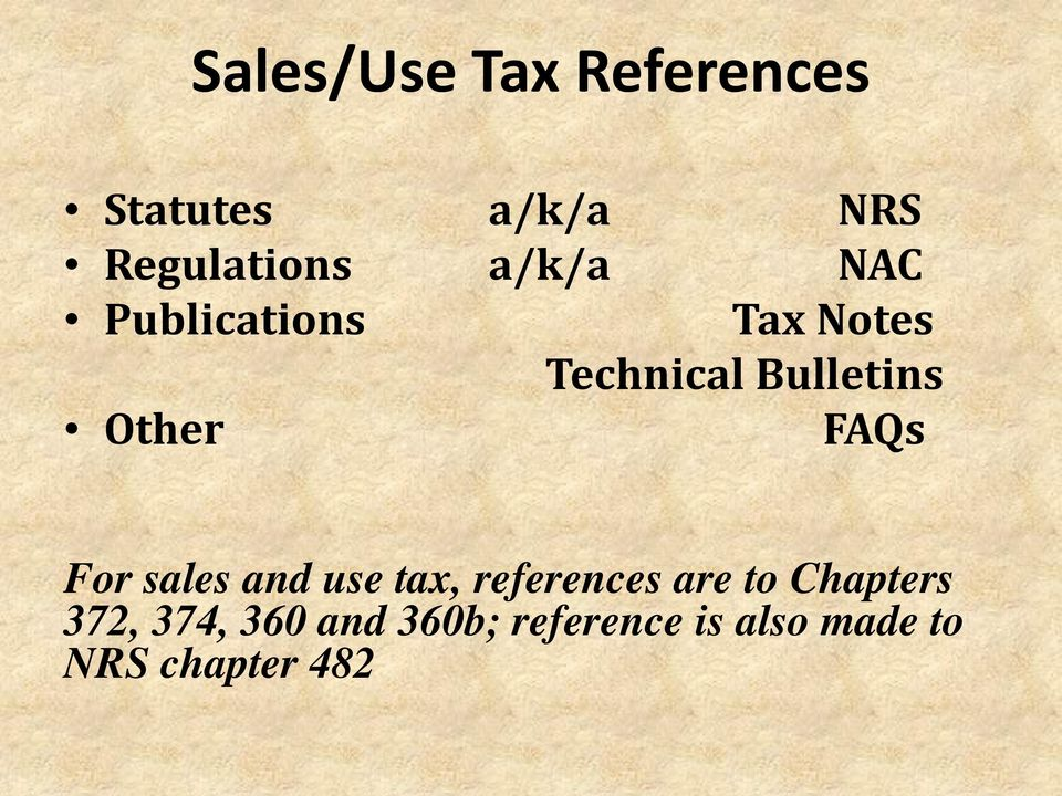 FAQs For sales and use tax, references are to Chapters