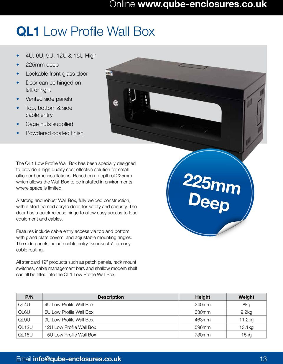 QL1 Low Profile Wall Box has been specially designed to provide a high quality cost effective solution for small office or home installations.